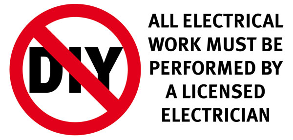 ALL ELECTRICAL WORK MUST BE PERFORMED BY A LICENSED ELECTRICIAN